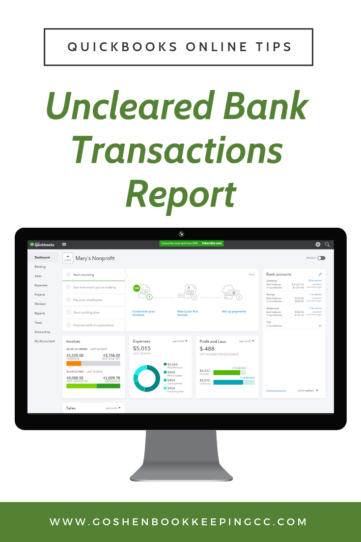 Uncleared Bank Transaction Report in QuickBooks Online | Goshen Bookkeeping & Co.