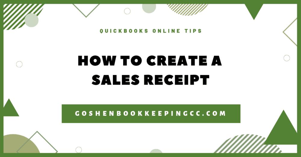 How To Create a Sales Receipt in QuickBooks Online | Goshen ...