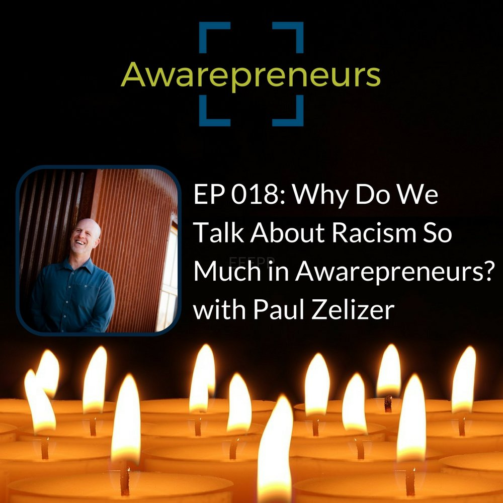 Paul Zelizer of Awarepreneurs
