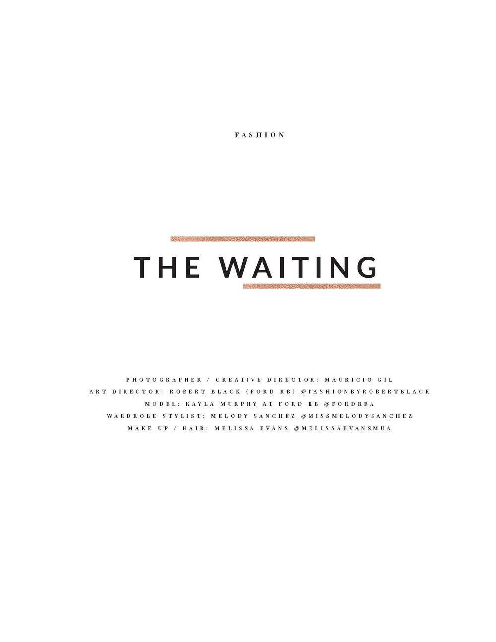 """""""The Waiting"""" Editorial. Wardrobe styling by Melody Sanchez, Design De Amore for Elegant Magazine. Photography by Mauricio Gilballon, hair and makeup by Melissa Evans HMUA and starring Kayla Murphy of the Ford/ Robert Black Agency."""