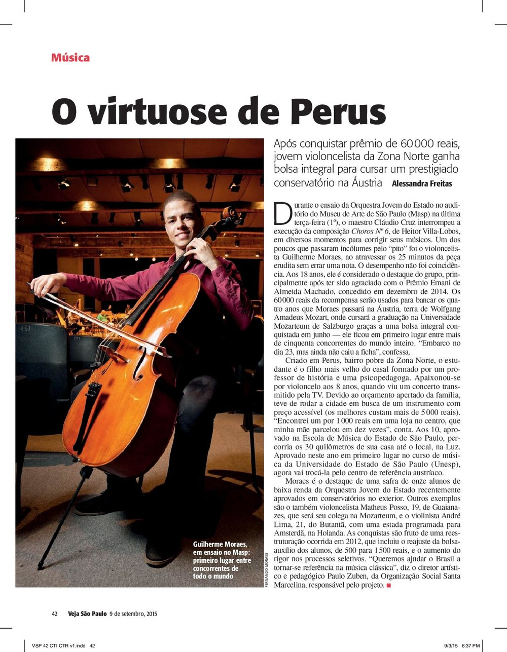 """""""Guilherme Moraes, in a rehearsal at Masp: first place among worldwide contestants"""