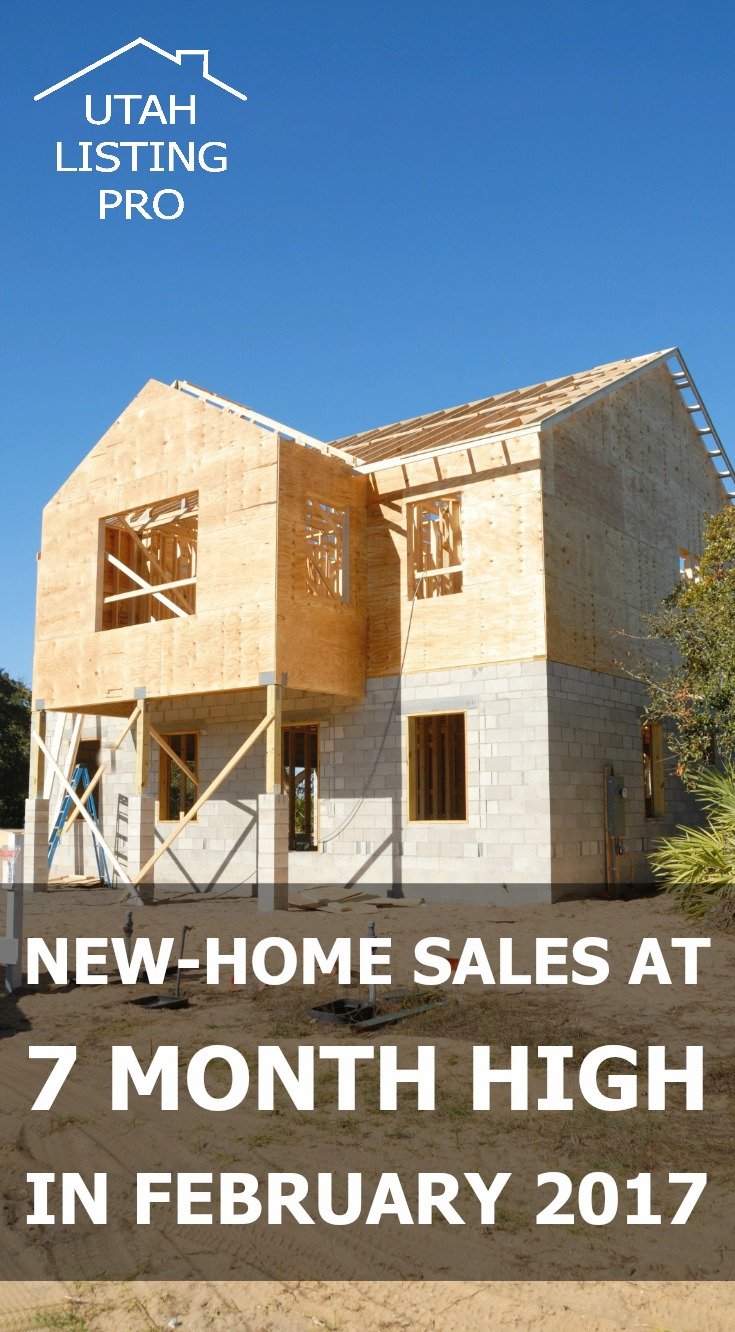 New-Home Sales Soar to a 7 Month High in February | Utah Listing Pro | Real Estate Facts, New Home Build, Home Sales,
