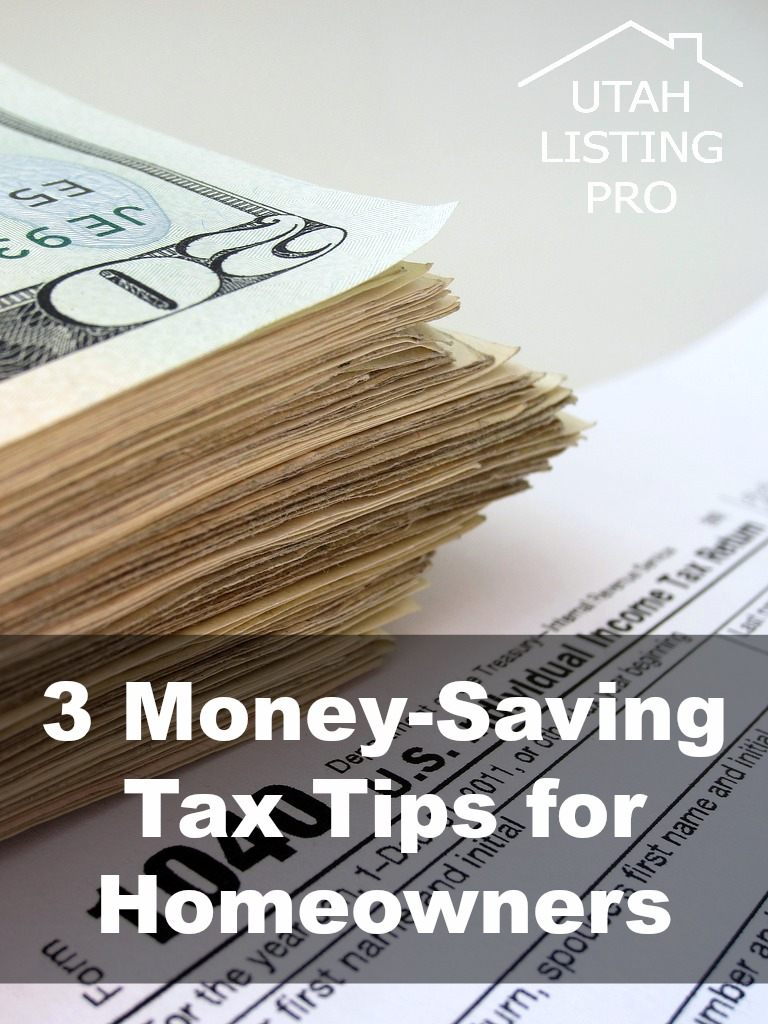 3 Money-Saving Tax Tips for Homeowners | Utah Listing Pro | Save Money, Tax Tips, Homeowner Tips, Tax Season, Real Estate, Tax Deductions