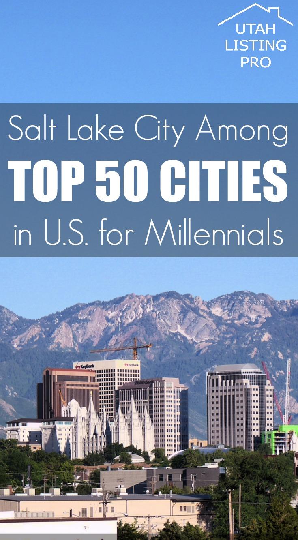 Salt Lake Among Top 50 Cities in U.S. for Millennials | Utah Listing Pro | Matt Salter, Real Estate, Home buying, Best for Millennials