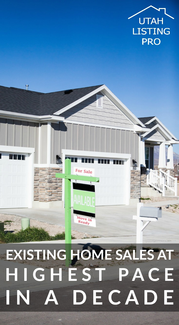 Existing Home Sales at Highest Pace in a Decade   Utah Listing Pro   Fast Sale, Home for Sale, Real Estate, Realtor, Days on the Market