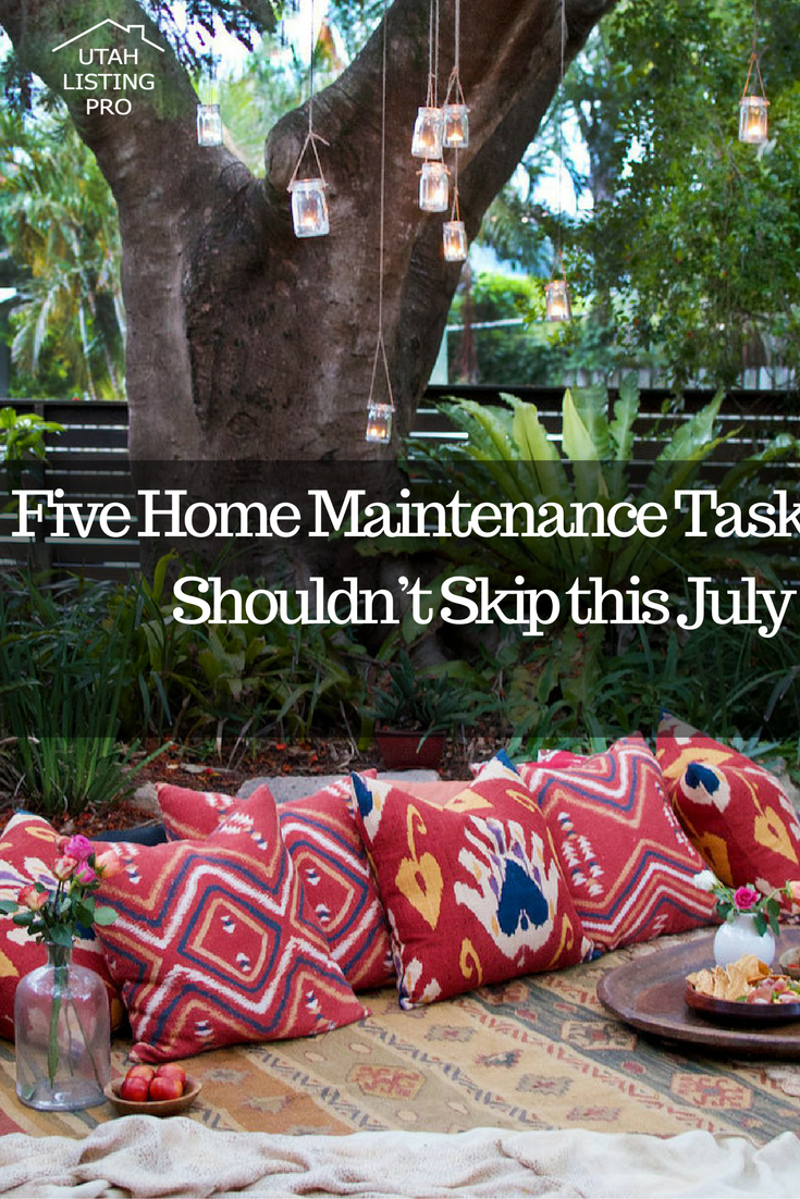Five Home Maintenance Tasks You Shouldn't Skip this July | Utah Listing Pro