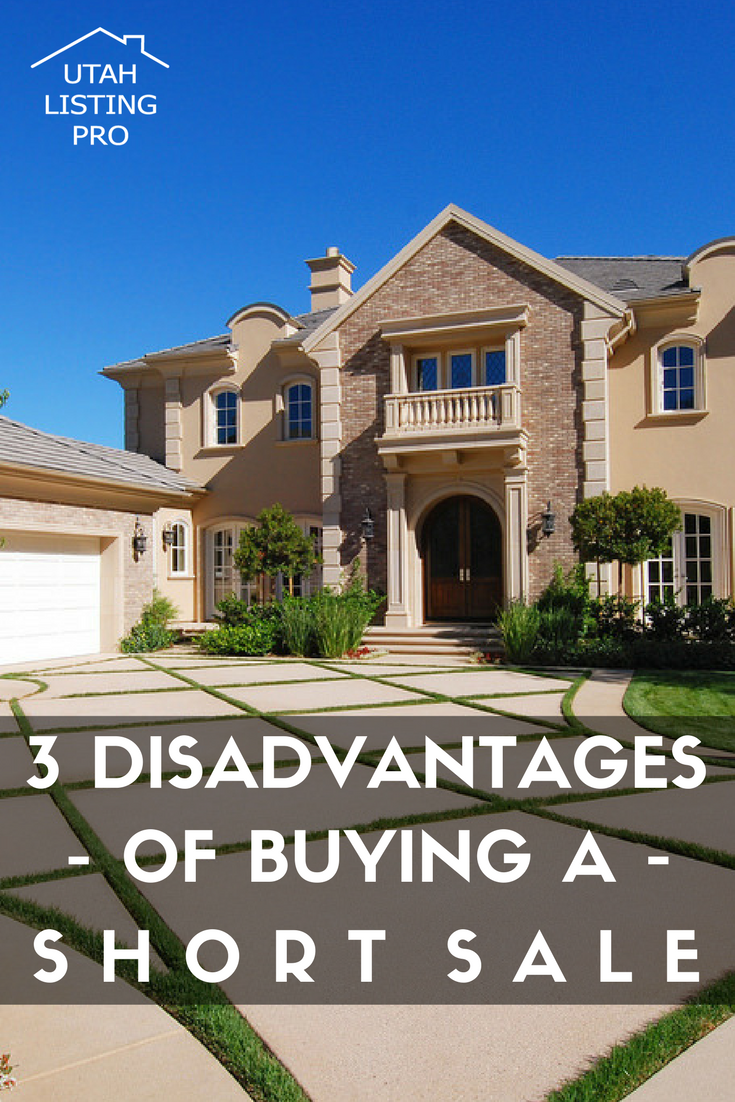 3 Disadvantages of Buying a Short Sale | Utah Listing Pro | low cost, high risk | Why to avoid a short sale