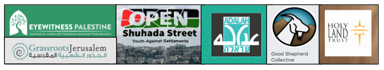 (Partnering Organizations Include: Eyewitness Palestine, Good Shepherd Collective, Grassroots Jerusalem, Youth Against Settlements, Adalah, and Holy Land Trust)
