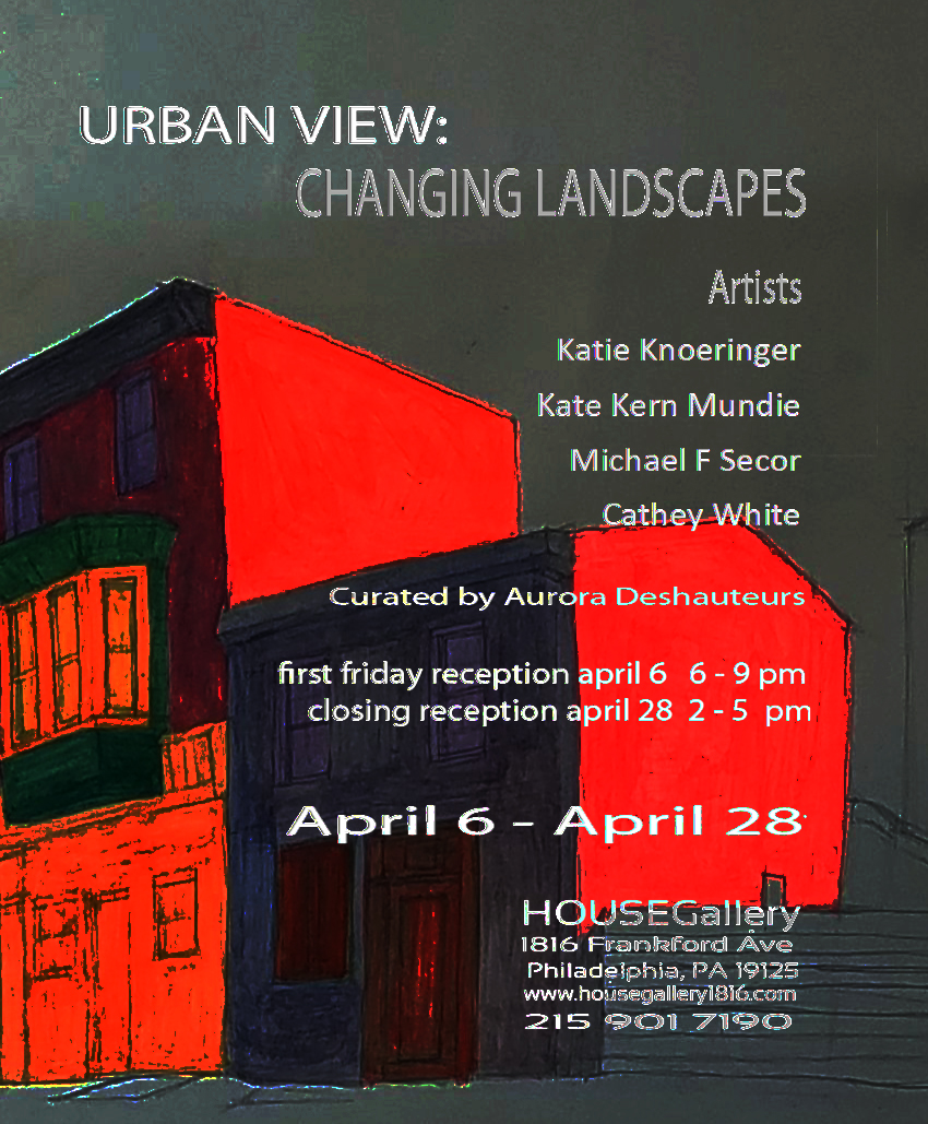 UrbanView_ChangingLandscapes_HOUSEGallery evite.jpg