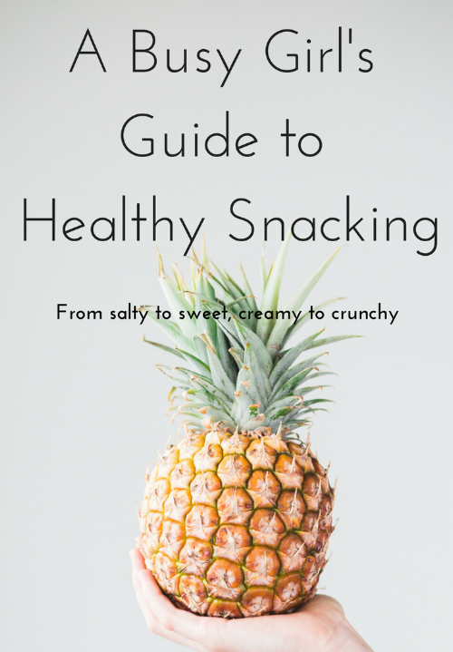 A Busy Girl's Guide to Healthy Snacking (1).png