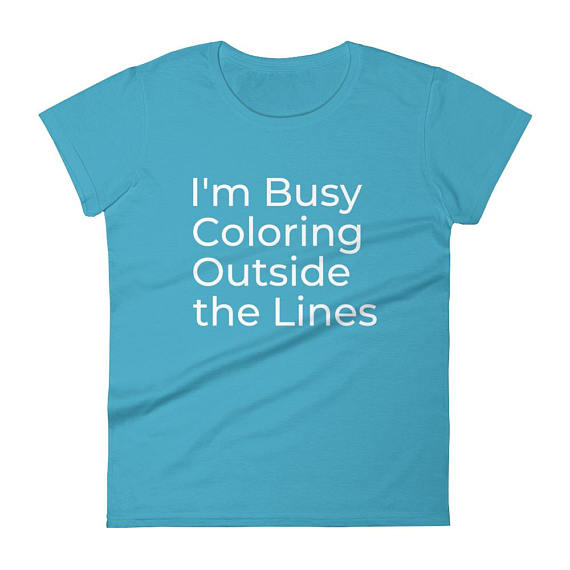 I'm Busy Coloring Outside the Lines  - Women's short sleeve t-shirt Caribbean Blue