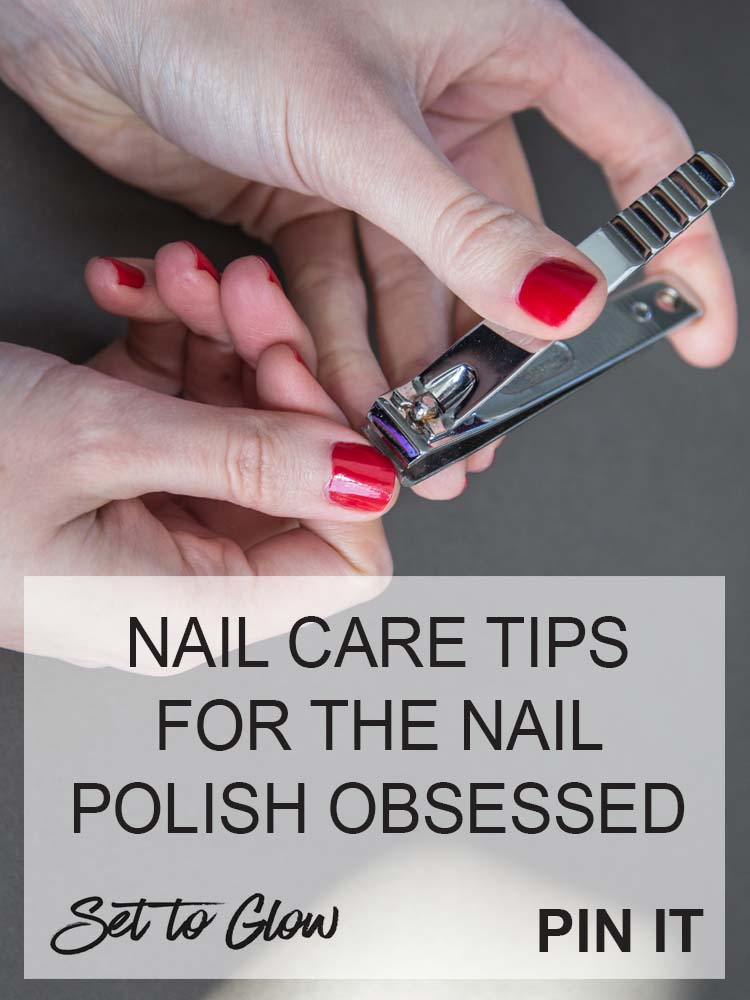 Taking Care of Your Nails When You Have a Nail Polish Obsession; A Simple Guide