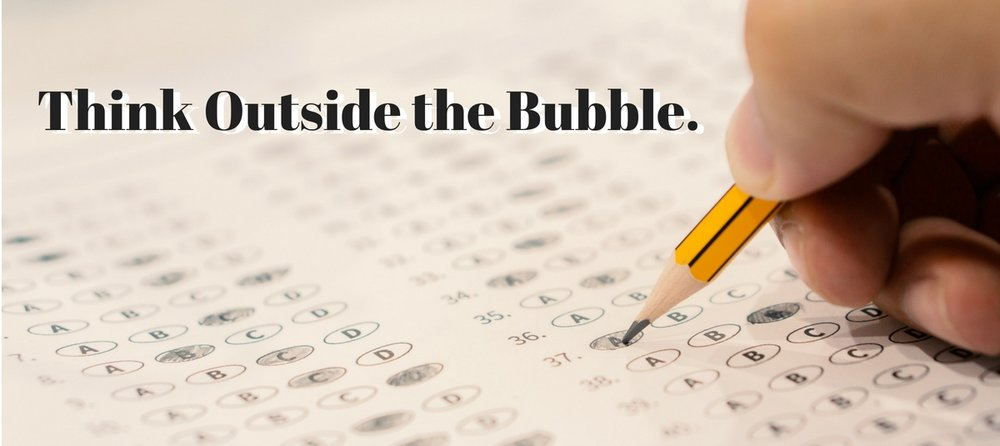 Think Outside the Bubble.jpg