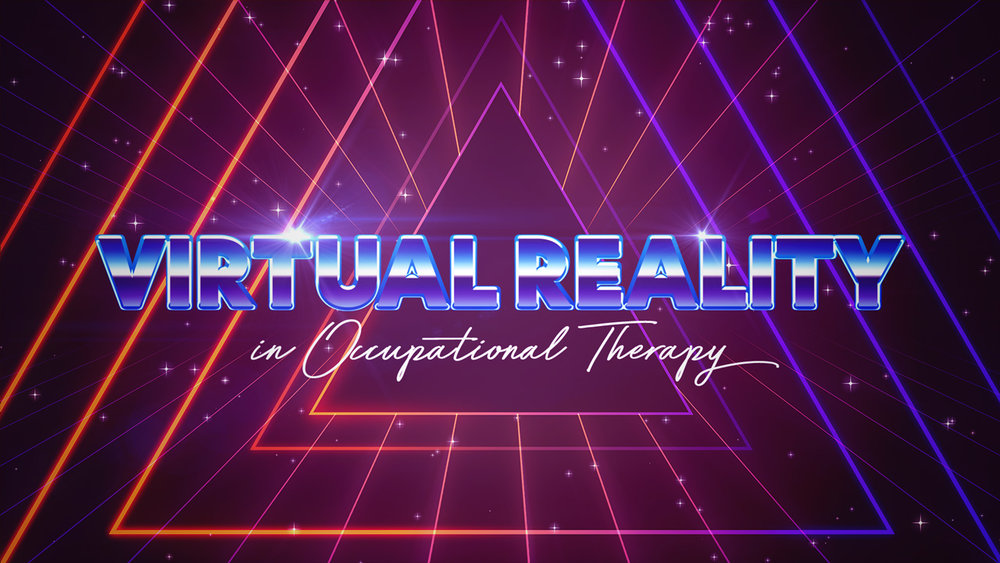 Virtual Reality in Occupational Therapy