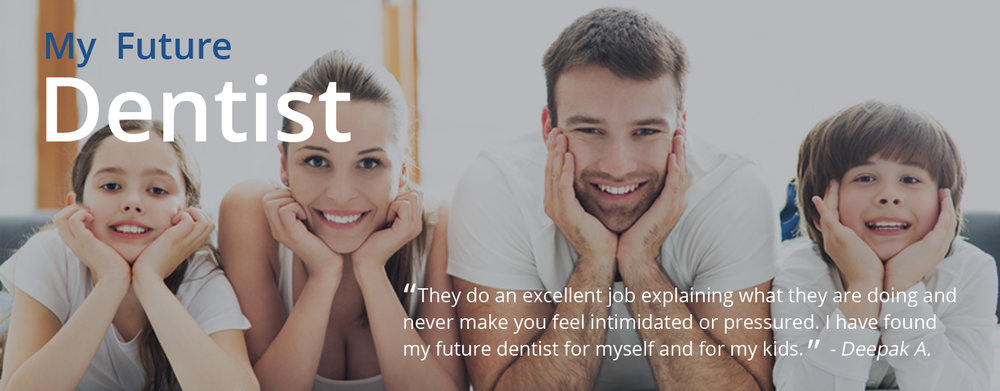 My Future Dentist-Kapadia Dental Care