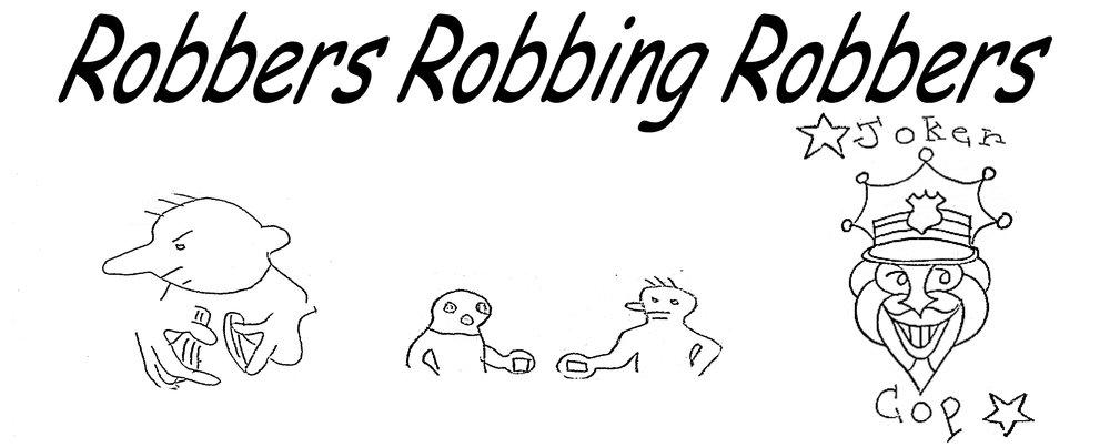 RobbersRobbingRobbers.jpg