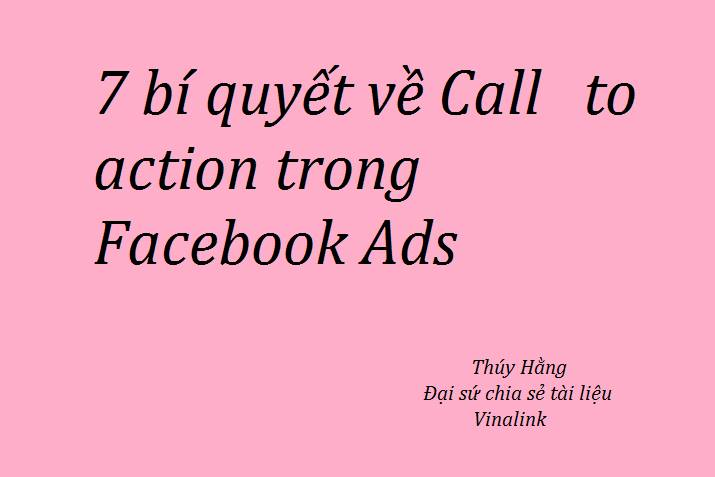 Facebook Ads: 7 bí quyết về viết Call To Action (CTA)