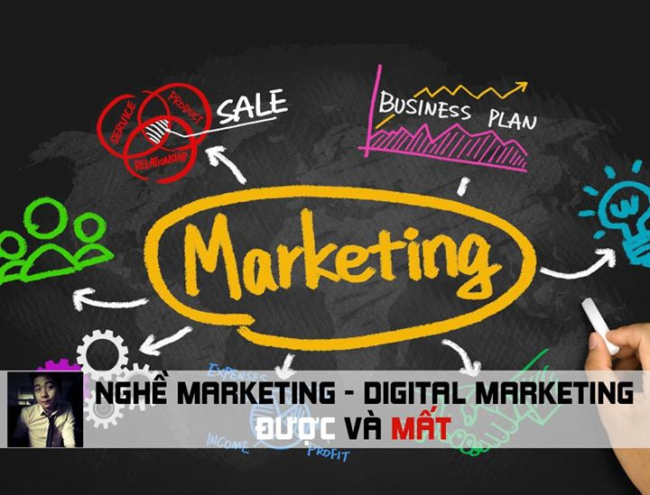 Nghề Marketing - Digital Marketing - Được và Mất