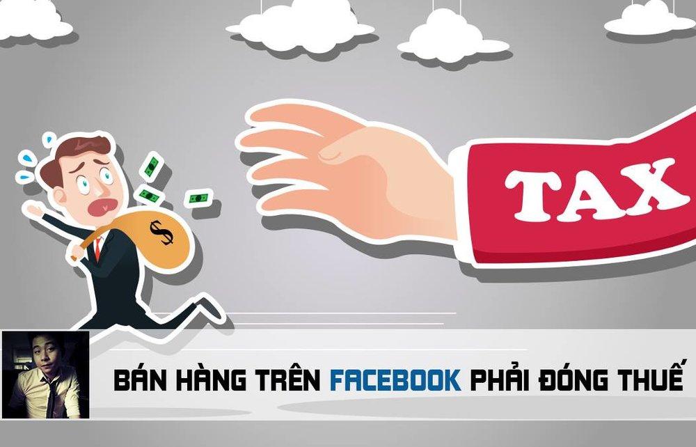 Sẽ ra sao khi bán hàng trên Facebook phải đóng thuế