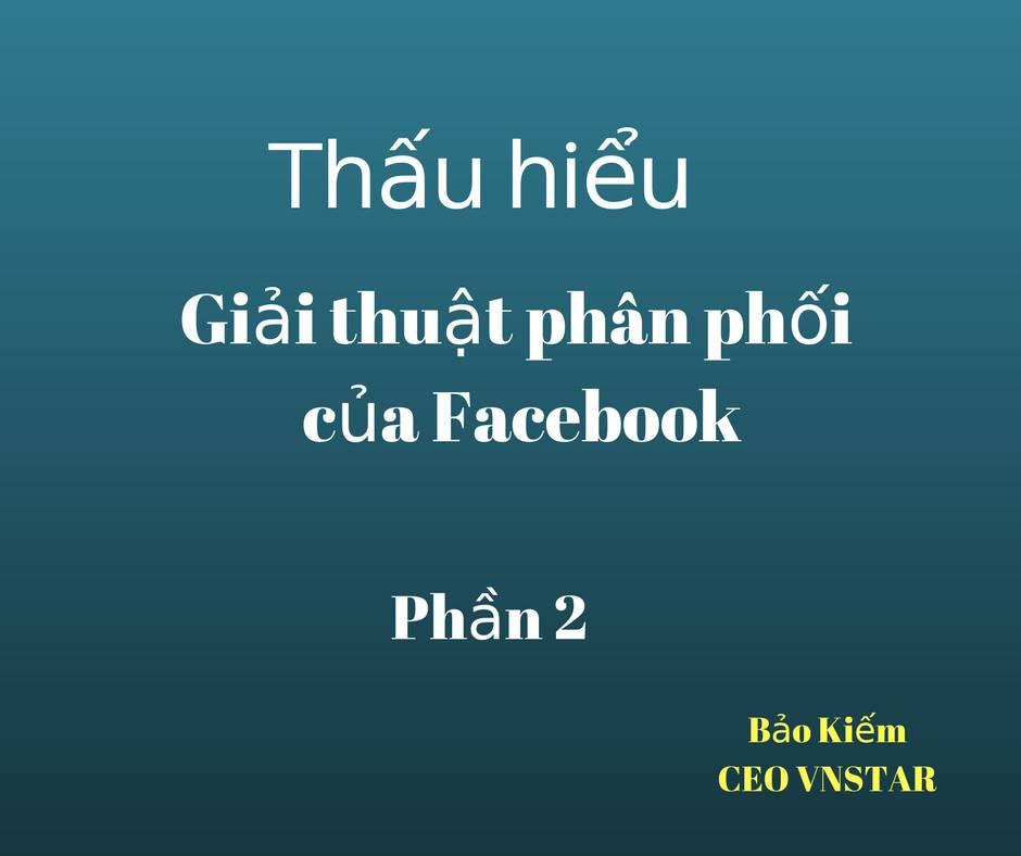 Thấu hiểu thuật toán phân phối của Facebook (P2)