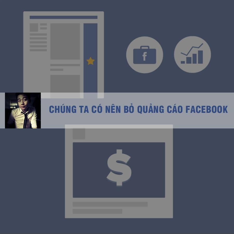 Chúng ta có nên bỏ quảng cáo Facebook