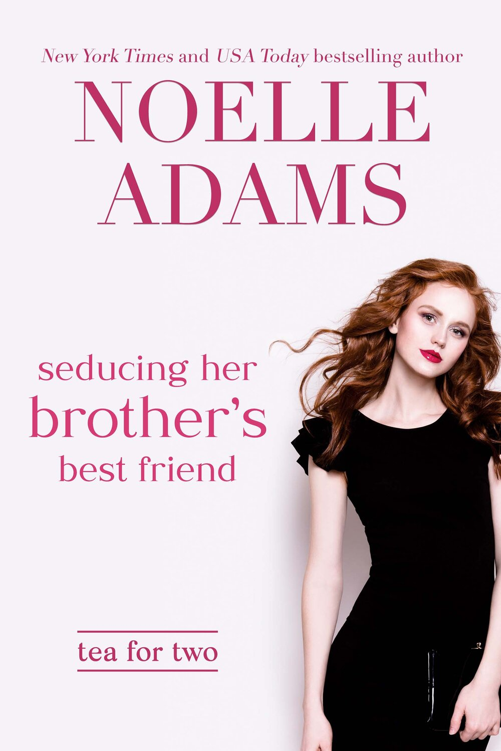 Seducing Her Brother's Best Friend