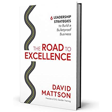 The Road to Excellence by David Mattson - 6 leadership strategies to build a bulletproof business. Written by President/CEO of Sandler Training, which is a program I believe in. It has been about ten years since I got my MBA and need some refreshing.