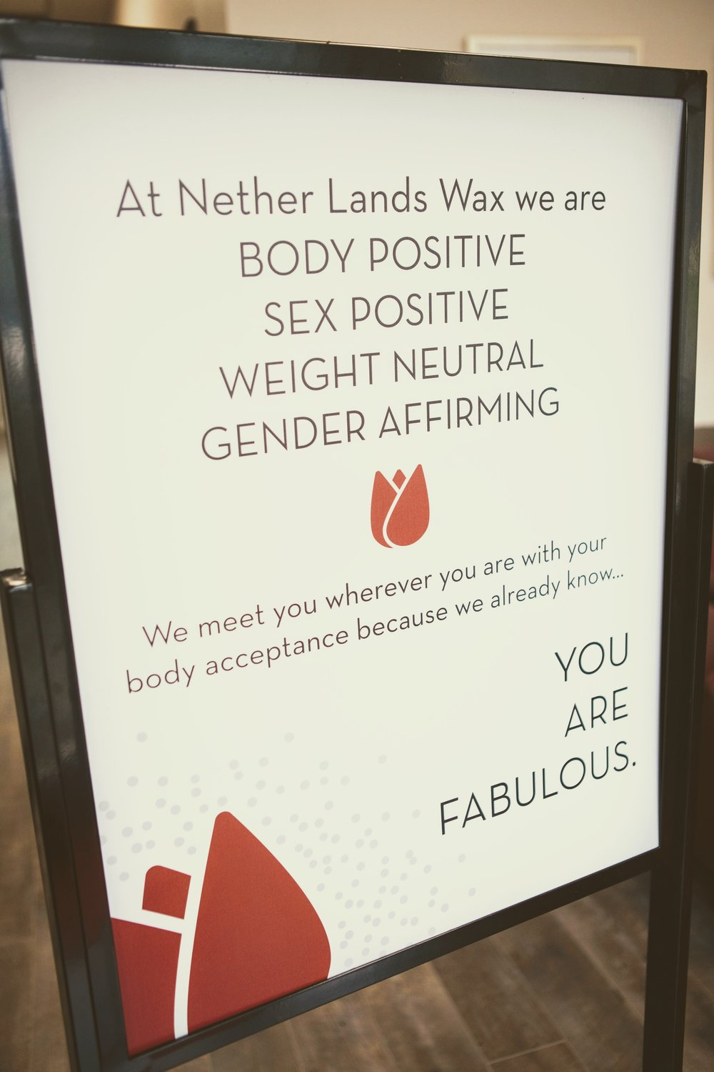 At Nether Lands Wax, we give more than just lip service to body positivity. We mean it when we say: YOU ARE FABULOUS.