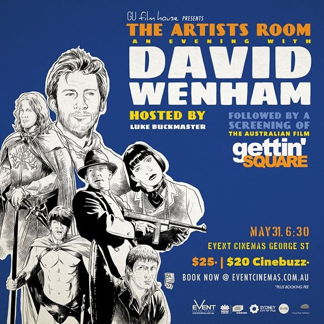 "Hey gang- Our mates at @event_georgest are kicking off the first ""The Artist's Room"" at @Event Cinemas George St on MAY 31 6:30pm with one of our finest film actors #DAVIDWENHAM for a rare and insightful Q&A experience live and in-person, followed by a screening of Gettin' Square.  The Artist's Room is about giving fans an up-close and personal insight and experience into Australian Movie Stars with all funds going to a @SCREENNSW and GU Film House fund for a screenwriter's development program.  Hosted by Luke Buckmaster, this is a night not to be missed! Buy your tickets here: http://bit.ly/2pMuloa  #sydneyactors #australianfilms #networking @davidwenhamfanclub 🎬🎥📷🎭 #sydney #indie #film #festival #indiefilms #indiefilm #filmmakers #featurefilms #welovesydney #filmmakerslife #screenwriters #filmmaking"