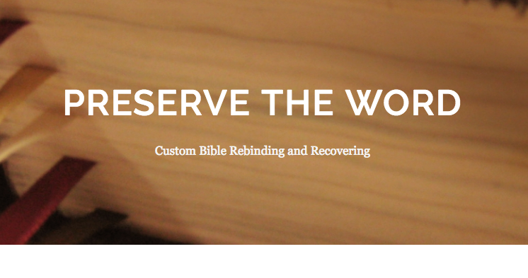 Preserve the Word (recovering and rebinding Bibles)