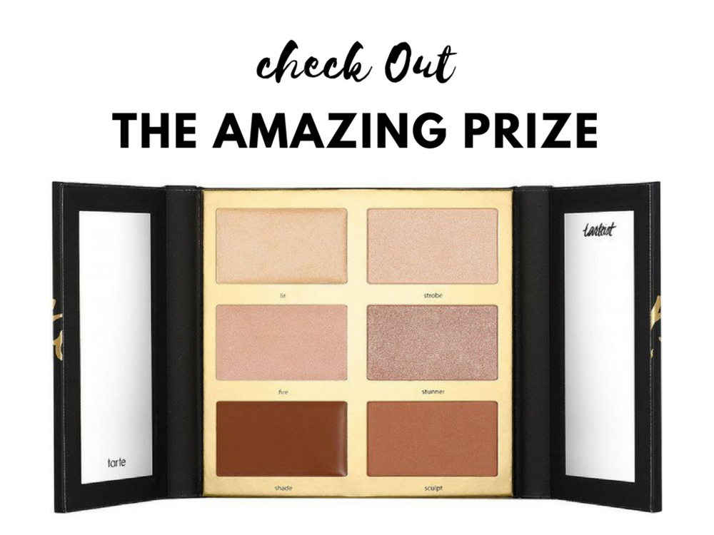 The first place winner gets...the Tarte Tarteist PRO Glow Highlight & Contour Palette and a year's worth of braggin rights!