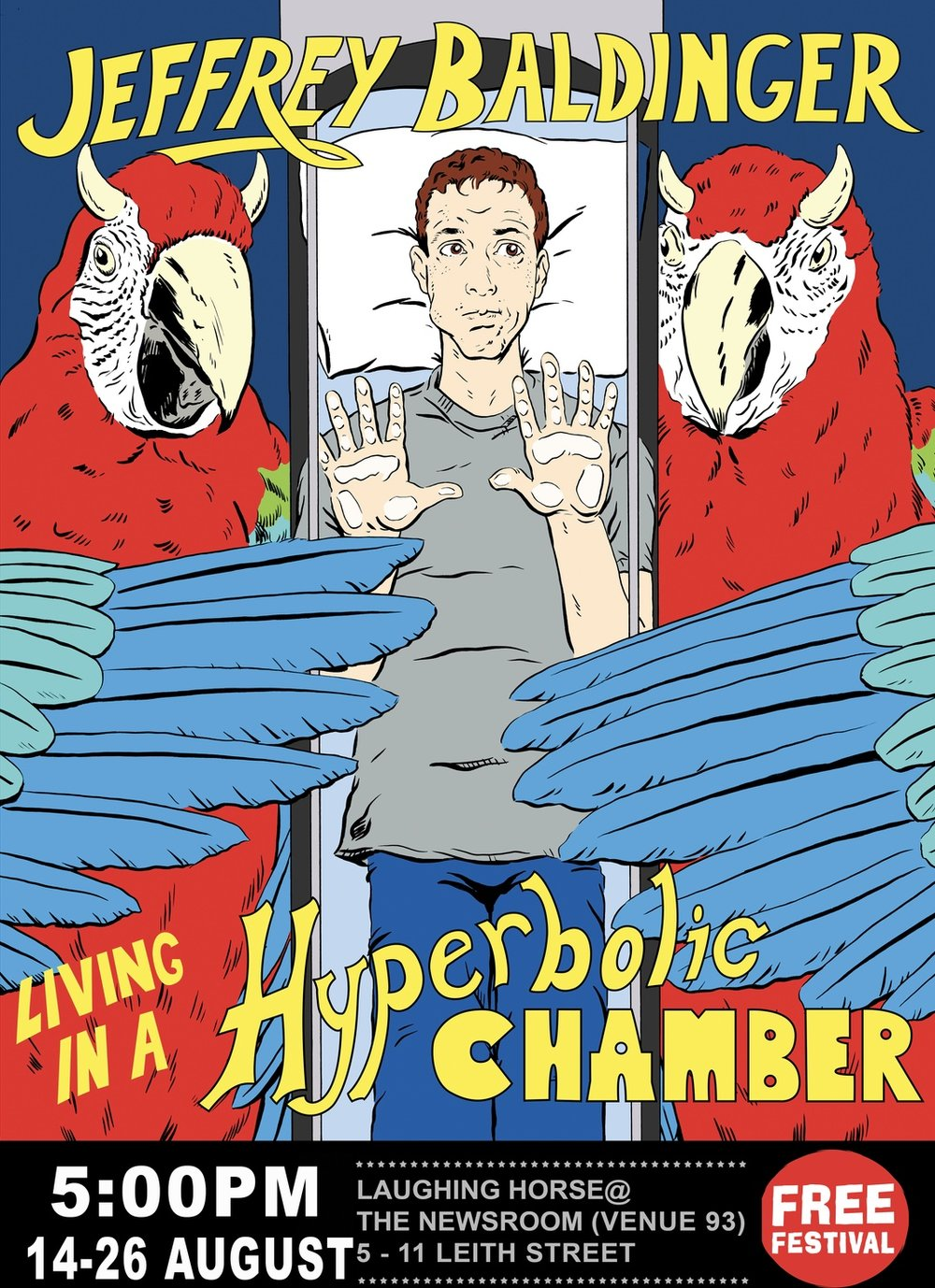 Jeffrey Baldinger:Living In A  Hyperbolic Chamber - 2018 - Edinburgh Fringe Festival, I debuted my first ever One Hour One Man Show Called
