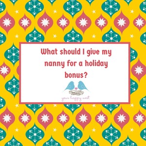 What should I give my nanny for a holiday bonus-