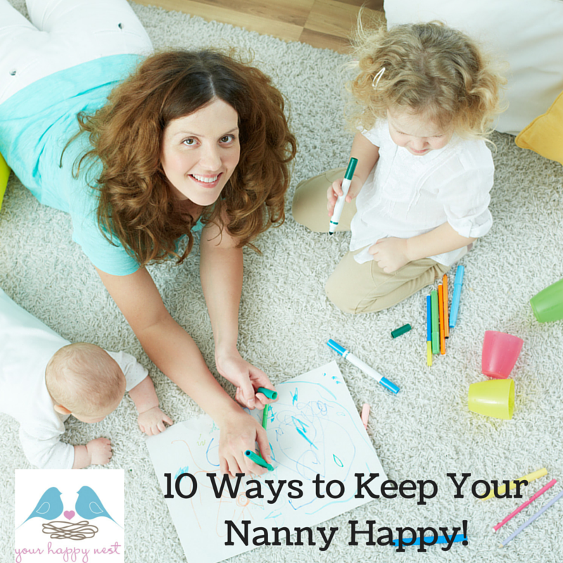 10 Ways to Keep Your Nanny Happy! NEW