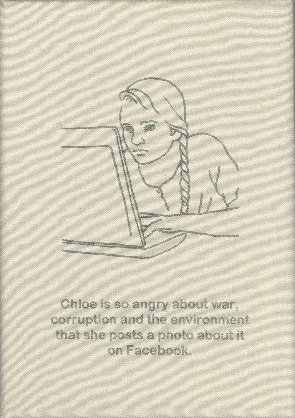 Chloe is so angry about war, corruption and the environment that she posts a photo about it on Facebook.