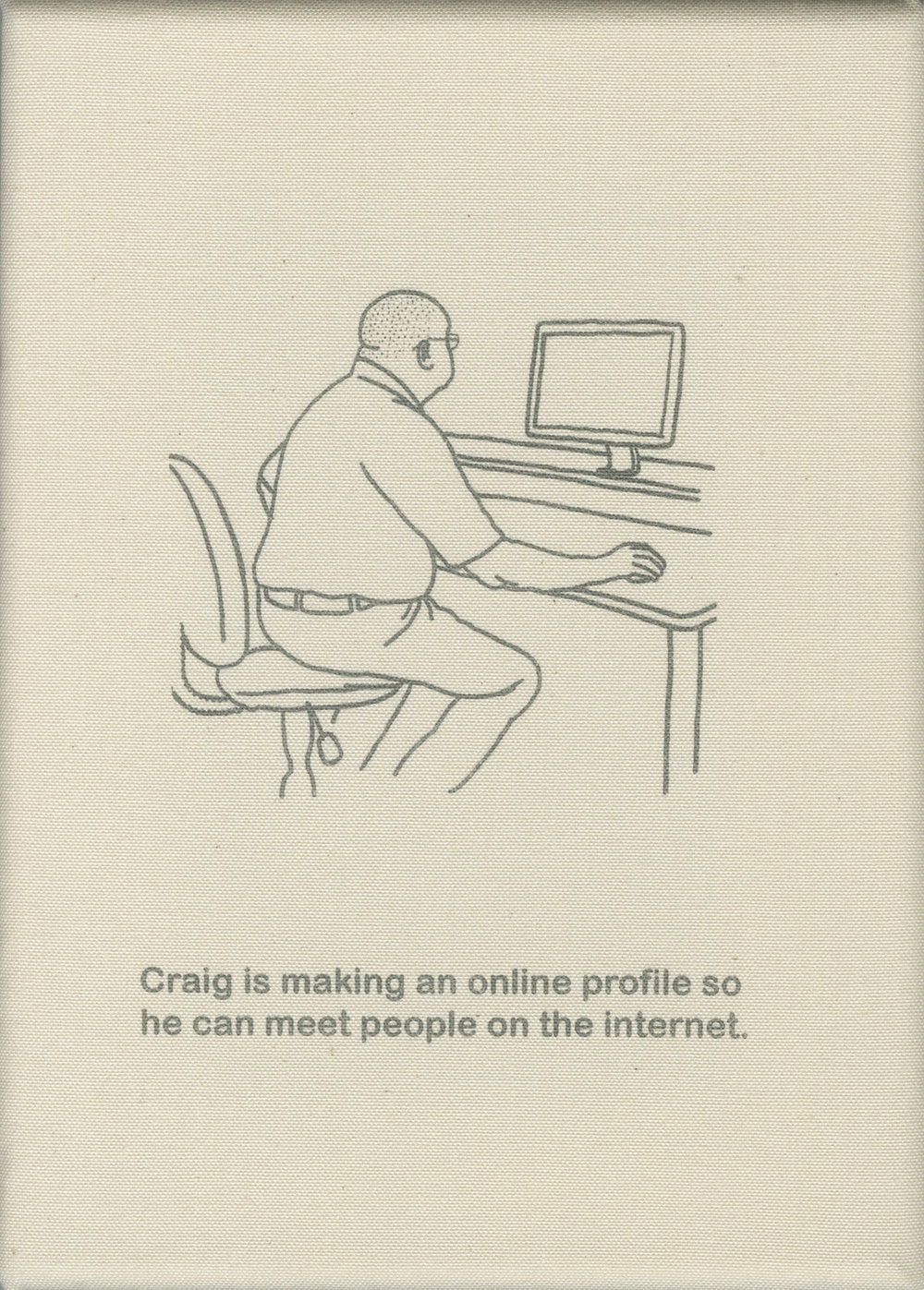 Craig is making an online profile so he can meet people on the internet.