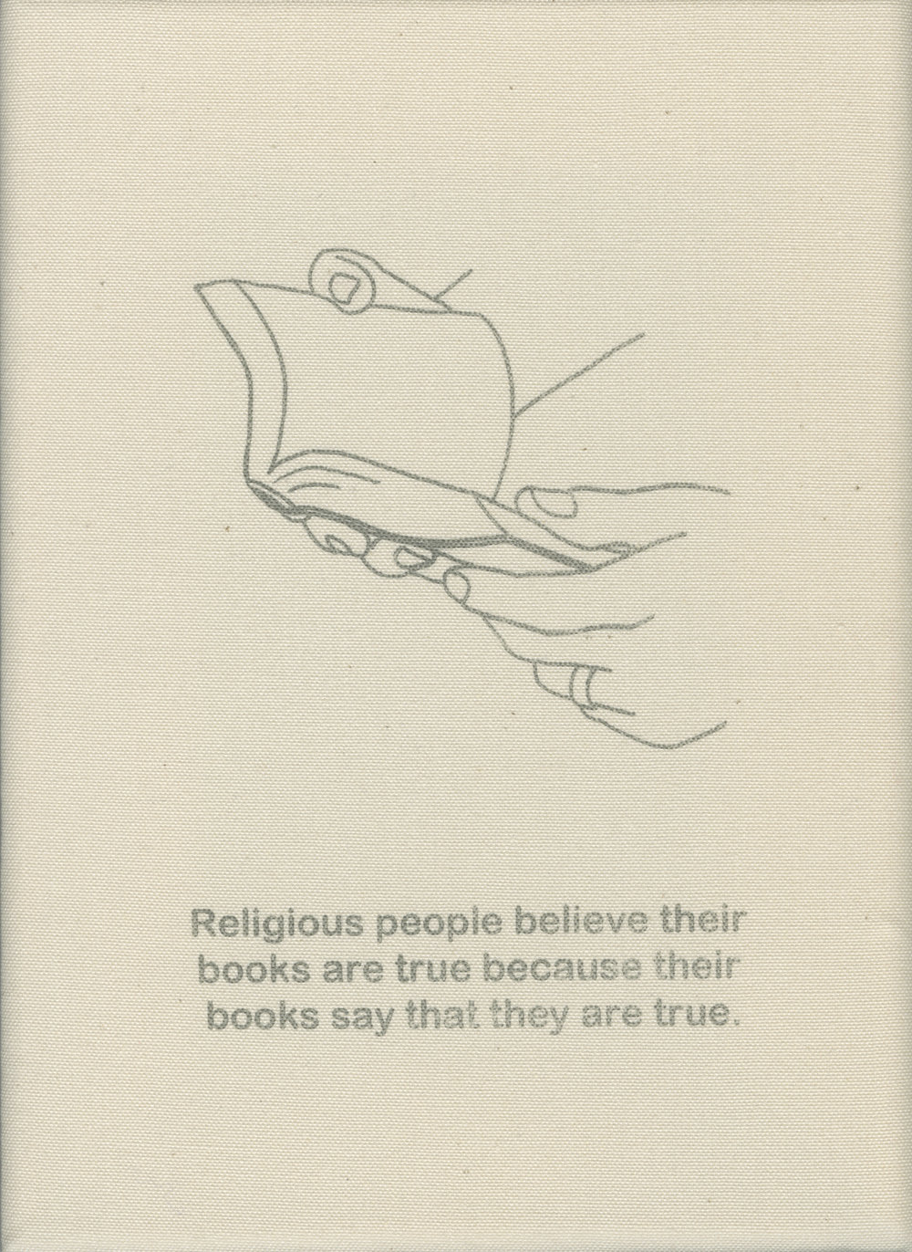 Religious people believe their books are true because their books say that they are true.
