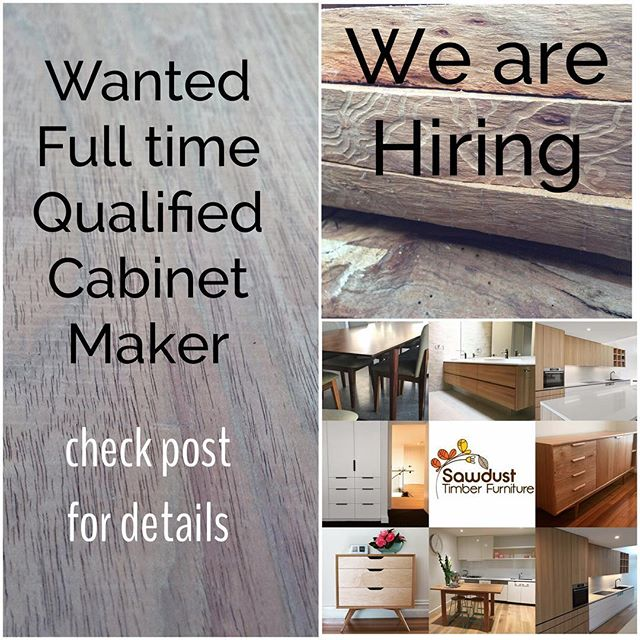 Permanent full time position Sawdust Timber Furniture is looking for a hard working qualified Cabinet Maker to join our team.  As part of the Sawdust Timber Furniture team, we pride ourselves in delivering quality and innovative joinery to customers. You will fulfill a key role in assisting the production team in the factory and onsite.  About you: •Self-motivated •Punctual / reliable •Good work ethics •Good communication skills •Well organised •Ability to work part of an established team •Current driver's license •Forklift license – preferred but not a necessity •Owns basic collection of tools  Benefits and responsibilities : •Full time position •Overtime hours available •Remuneration package •Stability / long term position  If you think this is the role for you, we would love to hear from you. Please send through your resume to matt@sawdusttimberfurniture.com.au and we will contact you shortly.