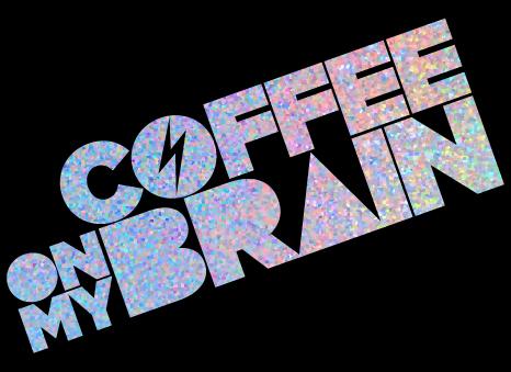 Coffee-on-my-brain-Sparkly-Text.jpg