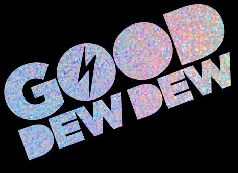Good-Dew-Dew-Sparkly-Text.jpg