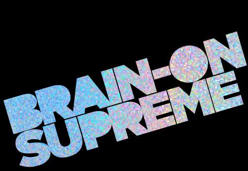 Brain-On-Supreme-Sparkly-Text.jpg