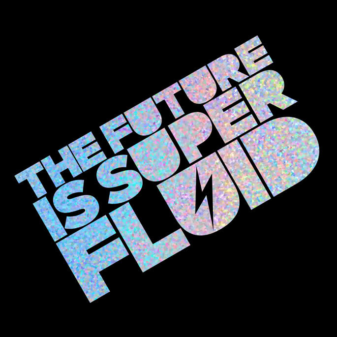 The Future is Superfluid 2.jpg