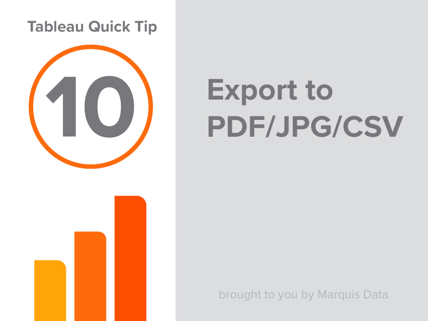 MARQUIS ACADEMY: Tableau Server Quick Tip #10 - Export to PDF/JPG/CSV