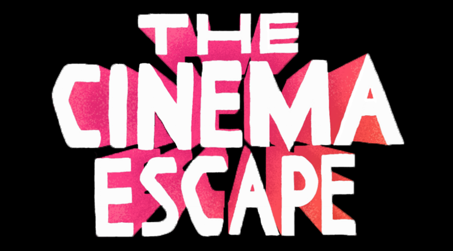 THE CINEMA ESCAPE
