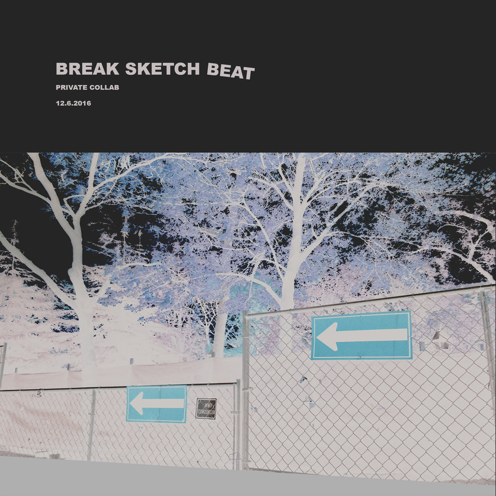 """Break Sketch Beat"" https://soundcloud.com/jtschong/break-sketchbeat"