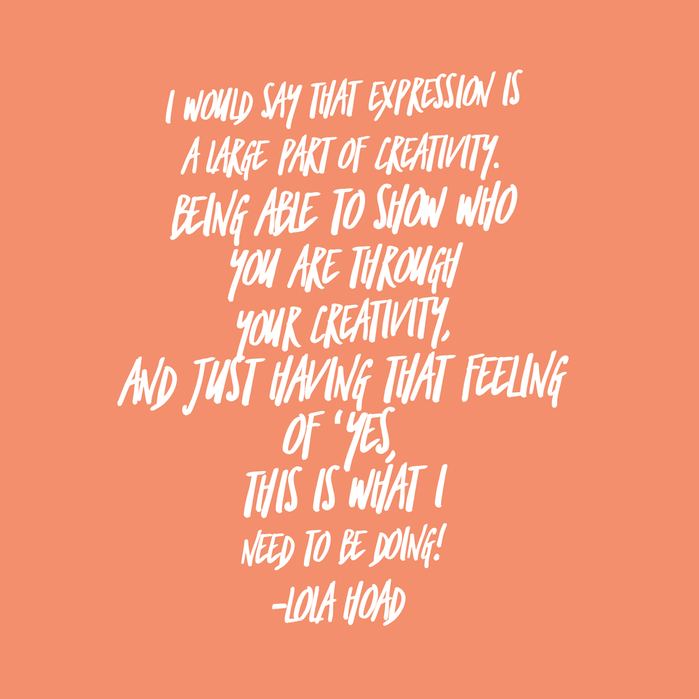creativity quote by Lola Hoad