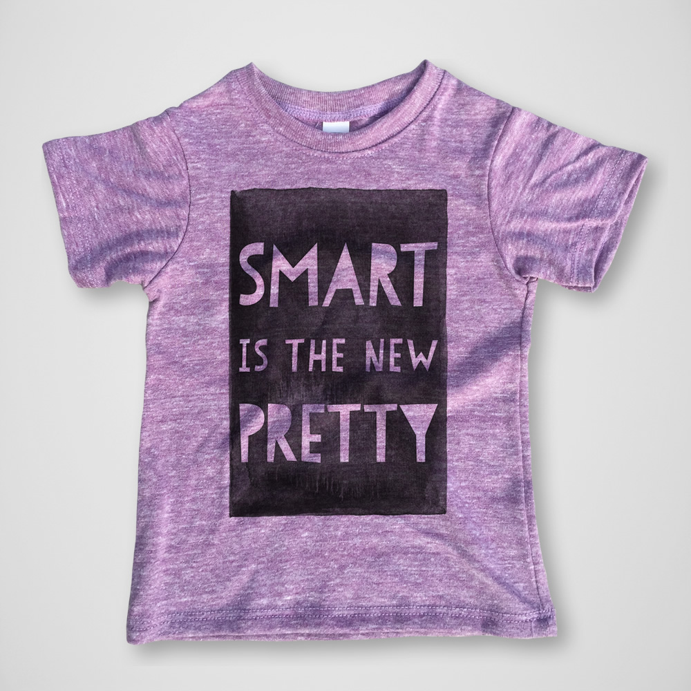 Smart Is the New Pretty Tee -  $15.00