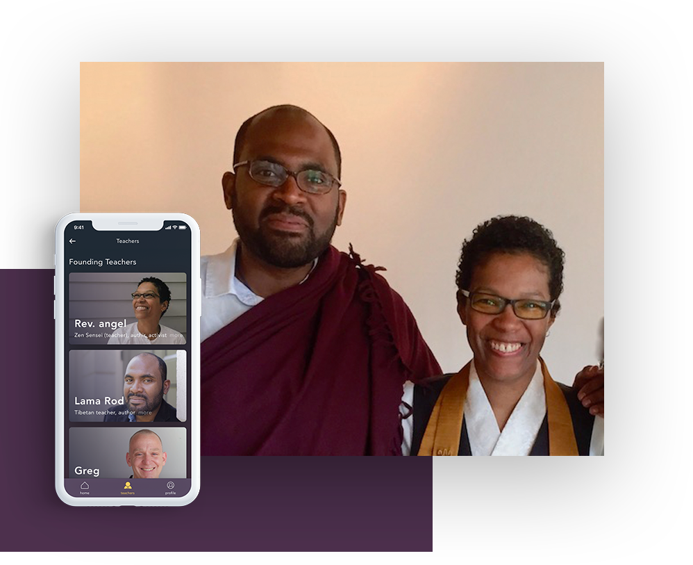 Revolutionary Teachers - Our Founding Teachers - Rev. angel Kyodo williams, Lama Rod Owens, and Sensei Greg Snyder - are leading lights at the intersection of mindfulness and social change. Their books, teachings, and practice centers are pioneering the inner and outer change-making work that we so desperately need in these times.