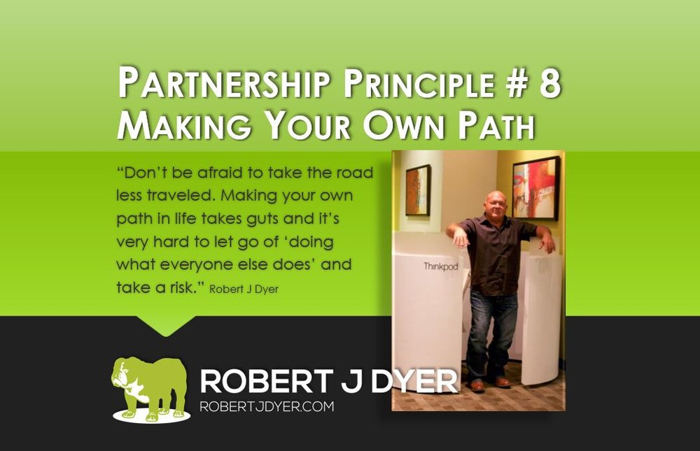 #robertjdyer #partnershipprinciple #makingyourownpath II.JPG