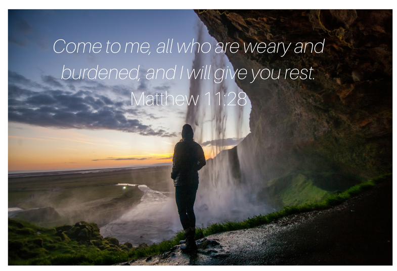 Come to me, all who are weary and burdened, and I will give you rest. Matthew 11_28.png